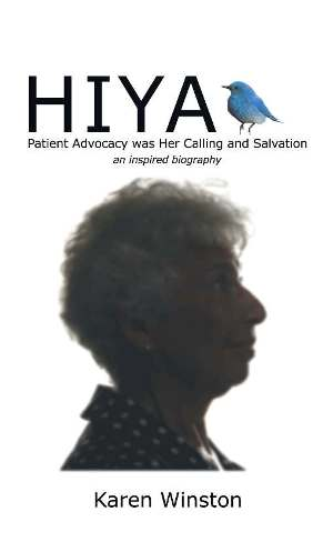 HIYA:  Patient Advocacy was Her Calling and Salvation